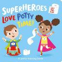 Superheroes Love Potty Time  Book PDF
