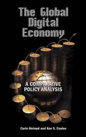 The Global Digital Economy: A Comparative Policy Analysis - Student Edition