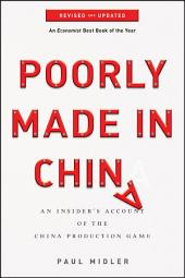 Poorly Made in China: An Insider's Account of the China Production Game, Edition 2