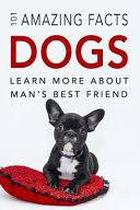 Dog Books  101 Amazing Facts about Dogs