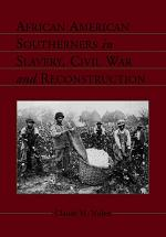 African American Southerners in Slavery, Civil War and Reconstruction