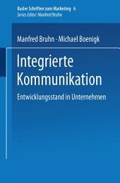 Integrierte Kommunikation: Entwicklungsstand in Unternehmen
