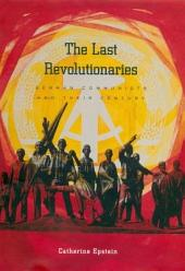 The Last Revolutionaries: German communists and their century