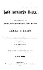 Deutsch-amerikanisches magazin: Vierteljahrsschrift für geschichte, litertur, wissenschaft, kunst, schule u. volksleben der Deutschen in Amerika, Band 1