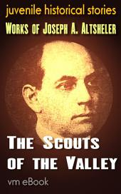 The Scouts of the Valley: juvenile historical stories