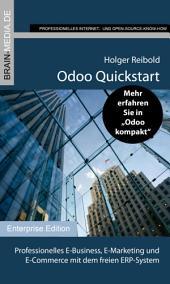 Odoo Quickstart: Professionelles E-Business, E-Marketing und E-Commerce mit dem freien ERP-System