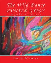 The Wild Dance of the Hunted Gypsy: Myoho Princess