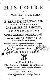 Histoire des Chevaliers Hospitaliers de S. Jean de Jerusalem, appellés depuis Les Chevaliers de Rhodes et aujourd'hui Les Chevaliers de Malte