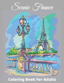 Scenic France Coloring Book For Adults