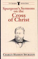 Spurgeon's Sermons on the Cross of Christ