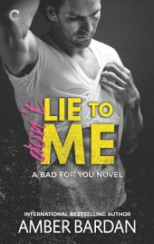 Don't Lie to Me: An Alpha Hero Romance