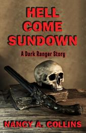 Hell Come Sundown: A Dark Ranger Story