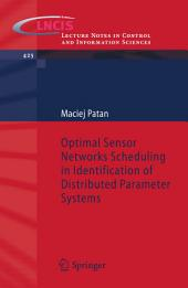 Optimal Sensor Networks Scheduling in Identification of Distributed Parameter Systems