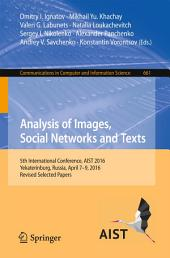 Analysis of Images, Social Networks and Texts: 5th International Conference, AIST 2016, Yekaterinburg, Russia, April 7-9, 2016, Revised Selected Papers