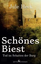 Tod im Schatten der Burg - Schönes Biest