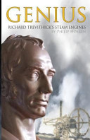 Genius  Richard Trevithick s Steam Engines