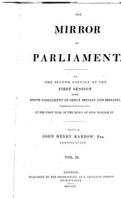 The Mirror of Parliament for the ... Session of the ... Parliament of Great Britain and Ireland: Volume 2