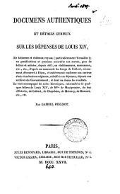 Documens authentiques et détails curieux sur les dépenses de Louis xiv, en bâtimens et châteaux royaux [&c.] Le tout accompagné de notes par G. Peignot
