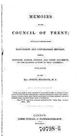 Memoirs of the Council of Trent: Principally Derived from Manuscript and Unpublished Records, Namely, Histories, Diaries, Letters, and Other Documents, of the Leading Actors in that Assembly