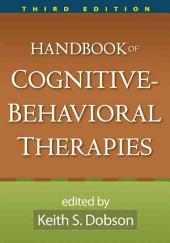 Handbook of Cognitive-Behavioral Therapies, Third Edition: Edition 3