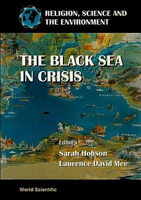 Black Sea In Crisis  The  Symposium Ii   An Encounter Of Beliefs  A Single Objective