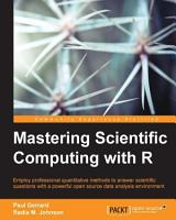 Mastering Scientific Computing with R PDF