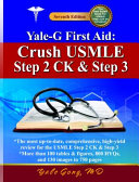 Yale G First Aid  Crush USMLE Step 2 CK and Step 3  7th Edition