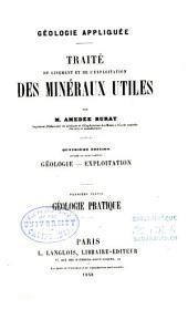 Géologie appliquée: traité du gisement et de l'exploitation des minéraux utiles, Volume1