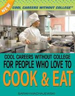 Cool Careers Without College for People Who Love to Cook & Eat