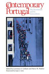 Contemporary Portugal: The Revolution and Its Antecedents