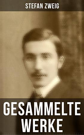 Gesammelte Werke von Stefan Zweig PDF