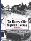 The History of Nigerian Railway. Vol 2