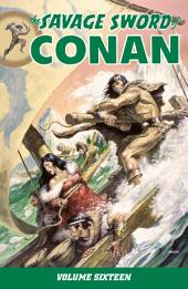 Savage Sword of Conan: Volume 16