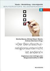 'Der Berufsschulreligionsunterricht ist anders!': Ergebnisse einer Umfrage unter Religionslehrkräften in NRW