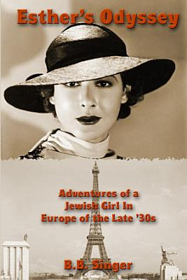 Esther s Odyssey  Adventures of a Jewish Girl in Europe of the Late  30s