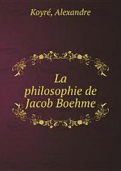 La philosophie de Jacob Boehme