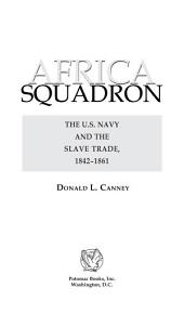 Africa Squadron: The U.S. Navy and the Slave Trade, 1842-1861
