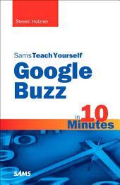 Sams Teach Yourself Google Buzz in 10 Minutes