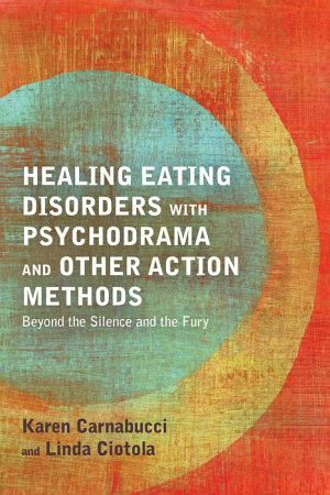 Healing Eating Disorders with Psychodrama and Other Action Methods PDF