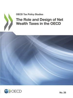 OECD Tax Policy Studies The Role and Design of Net Wealth Taxes in the OECD