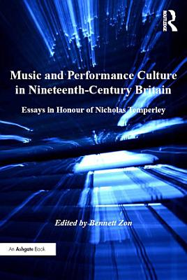 Music and Performance Culture in Nineteenth Century Britain PDF