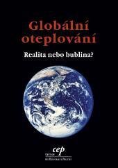 Globální oteplování: realita, nebo bublina?
