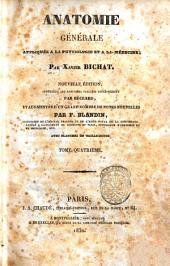 Anatomie generale, appliquee a la physiologie et a la medecine; par Xavier Bichat: Volume4
