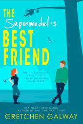 The Supermodel's Best Friend (Romantic Comedy, Billionaire Romance): Resort to Love #1