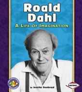 Roald Dahl: A Life of Imagination
