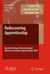 Rediscovering Apprenticeship: Research Findings of the International Network on Innovative Apprenticeship (INAP)
