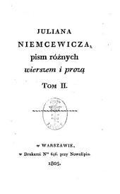 Juliana Niemcewicza pism różnych wierszem i prozą ...