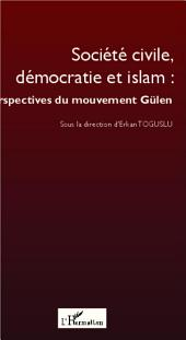 Société civile, démocratie et islam : perspectives du mouvement Gülen