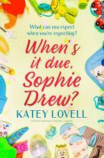 When's It Due Sophie Drew