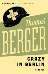 Crazy in Berlin: A Novel